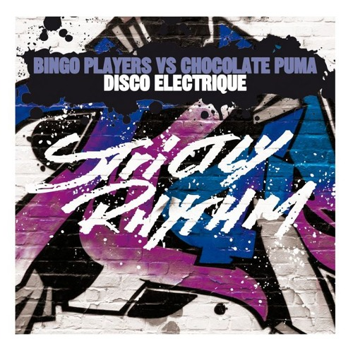Bingo Players Vs Chocolate Puma – Disco Electrique