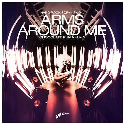 Hard Rock Sofa & Skidka – Arms Around Me (Chocolate Puma Remix)