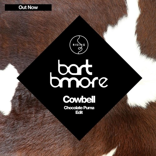 Bart B More – Cowbell (Chocolate Puma Edit)
