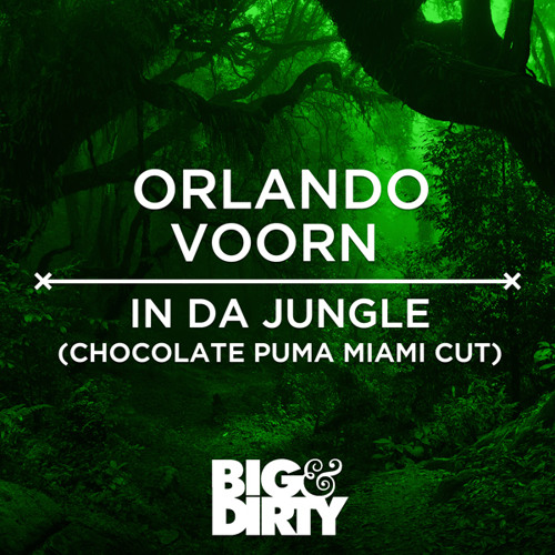 Orlando Voorn – In Da Jungle (Chocolate Puma Miami Cut)