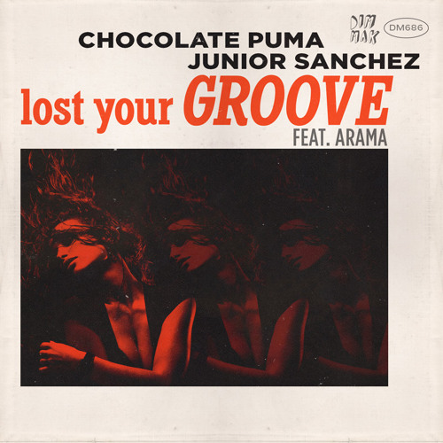Chocolate Puma & Junior Sanchez – Lost Your Groove feat. Arama