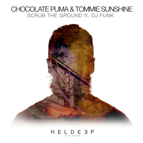 Chocolate Puma & Tommie Sunshine – Scrub The Ground ft. DJ Funk