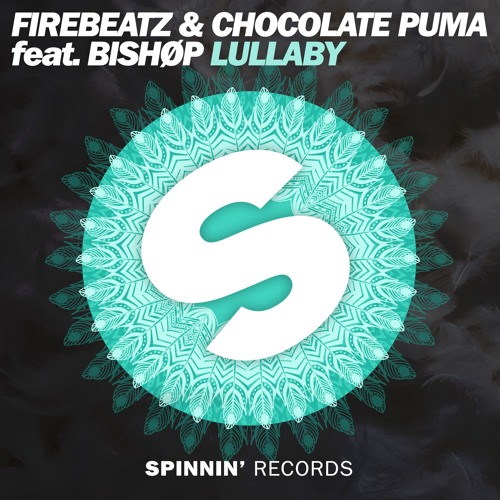 Firebeatz & Chocolate Puma featuring Bishøp – Lullaby