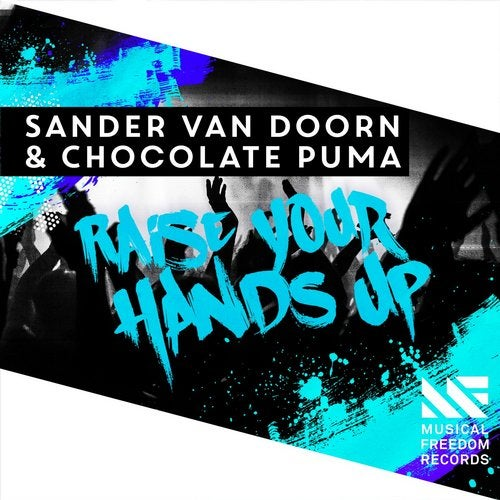 Sander Van Doorn & Chocolate Puma – Raise Your Hands Up