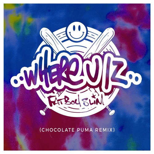 Fatboy Slim – Where U Iz (Chocolate Puma Remix)