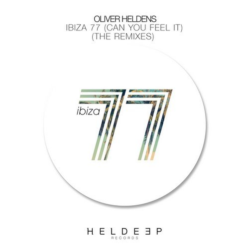 Oliver Heldens – Ibiza 77 (Can You Feel It) [Chocolate Puma Remix]