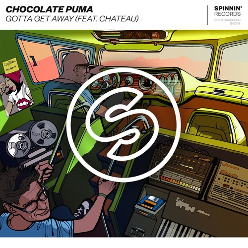 Chocolate Puma – Gotta Get Away ft Chateau
