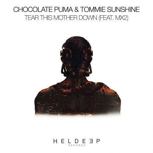 Chocolate Puma & Tommie Sunshine – Tear This Mother Down feat. MX2