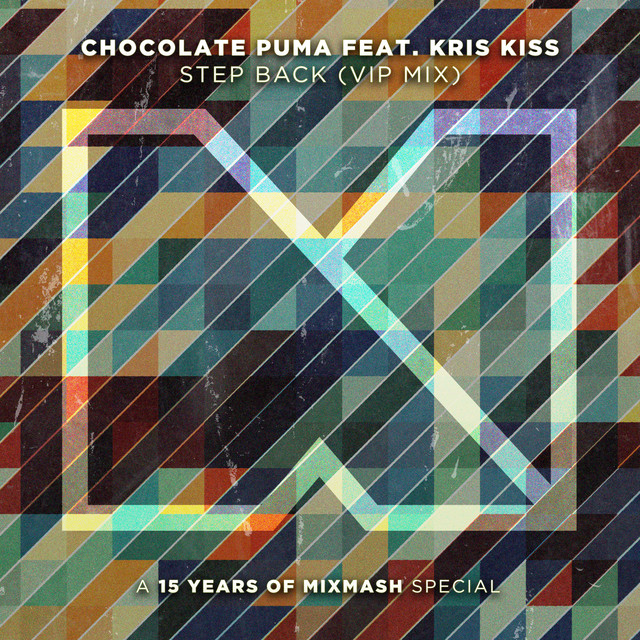 Chocolate Puma feat Kris Kiss – Step Back (VIP Mix)