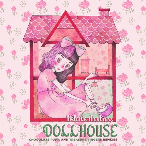 Melanie Martinez – Dollhouse (Chocolate Puma Remix)