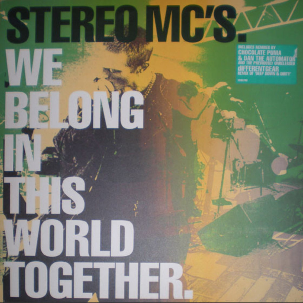 Stereo MC's – We Belong In This World Together (Chocolate Puma Remix)