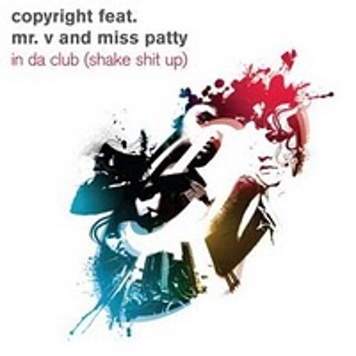 Copyright feat. Mr.V & Miss Patty – In Da Club (Shake Shit Up) (Chocolate Puma Remix)