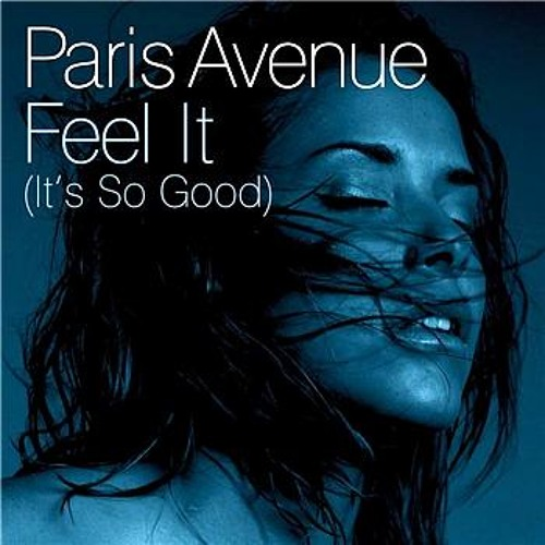 Paris Avenue – Feel It (It's So Good) (Chocolate Puma Remix)