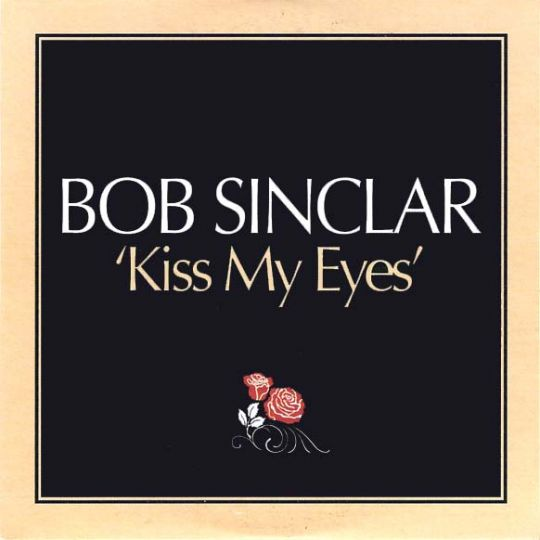 Bob Sinclar – Kiss My Eyes (Chocolate Puma Remix)