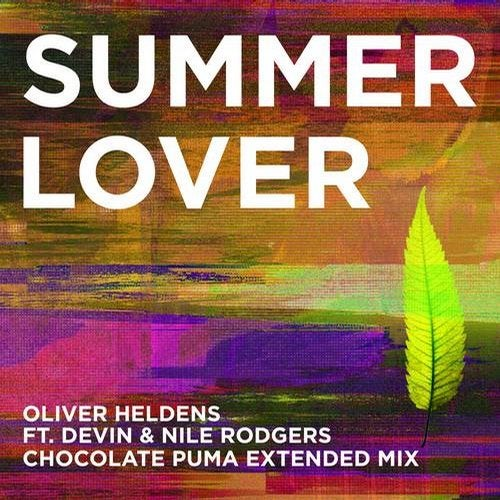 Oliver Heldens – Summer Lover (Chocolate Puma Remix) ft. Devin, Nile Rodgers