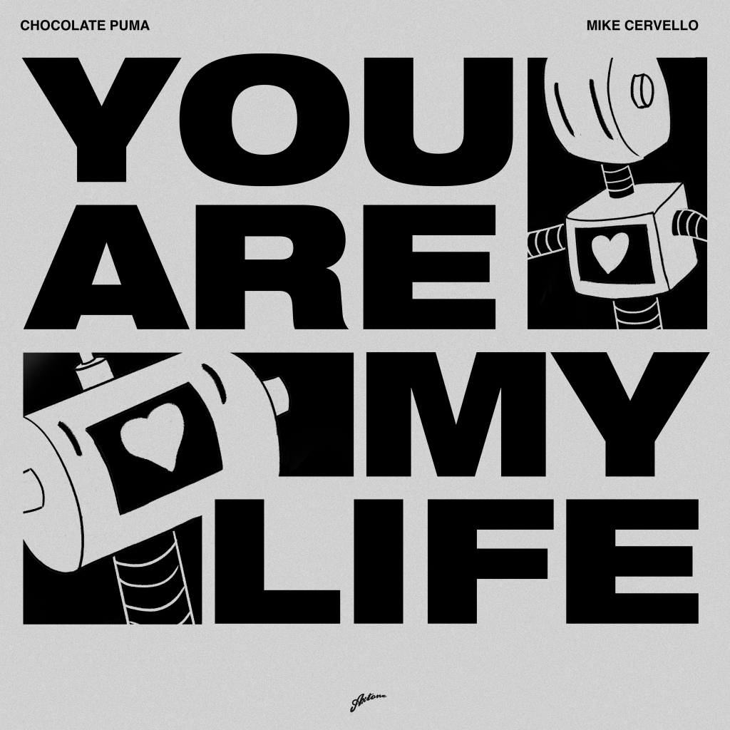 Chocolate Puma & Mike Cervello – You Are My Life