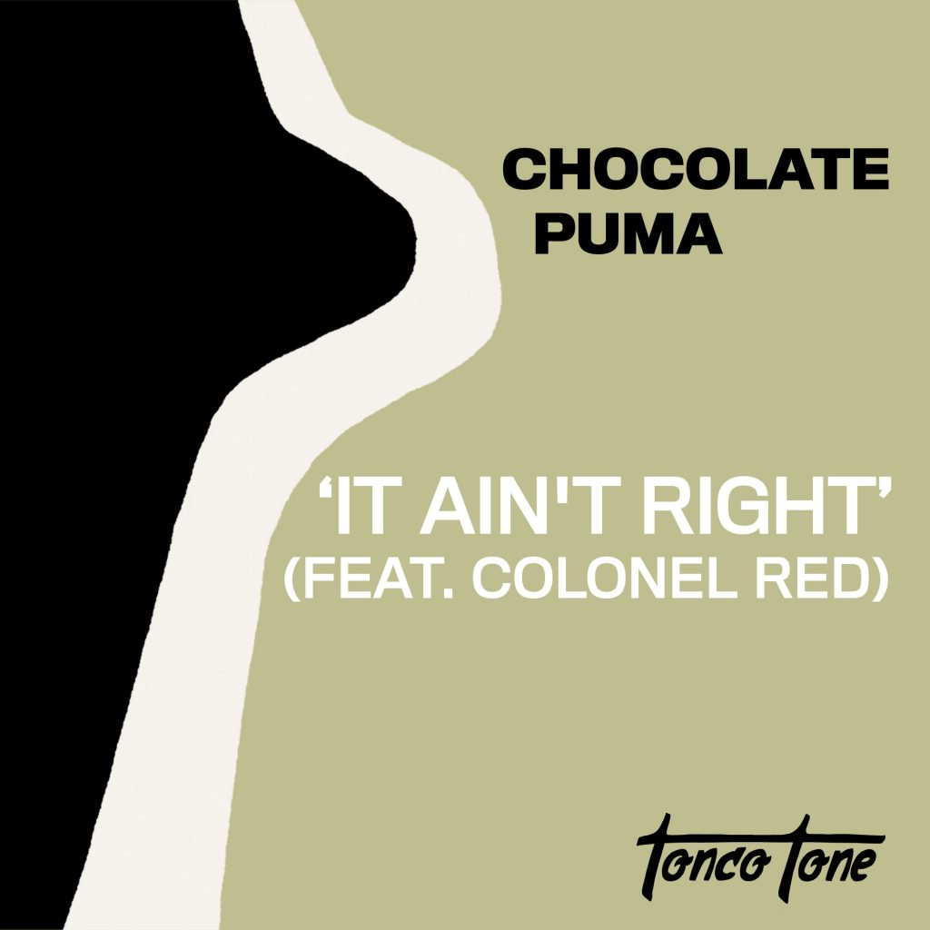 Chocolate Puma – It Ain't Right feat. Colonel Red